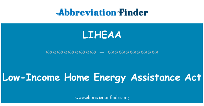 LIHEAA: Low-Income Home Energy Assistance Act