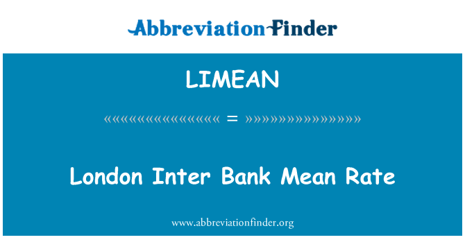 LIMEAN: London Inter Bank Mean Rate