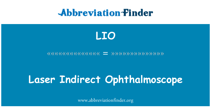 LIO: Laser Indirect Ophthalmoscope