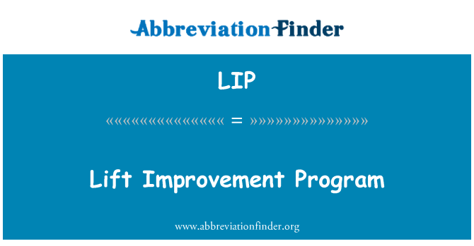 LIP: Lift Improvement Program