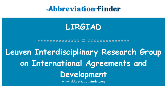LIRGIAD: Leuven Interdisciplinary Research Group on International Agreements and Development