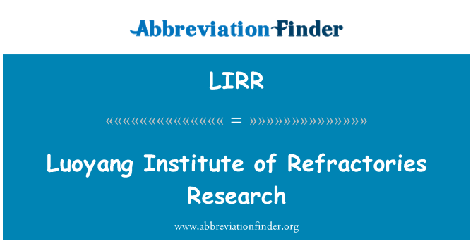 LIRR: Luoyang Institute of Refractories Research