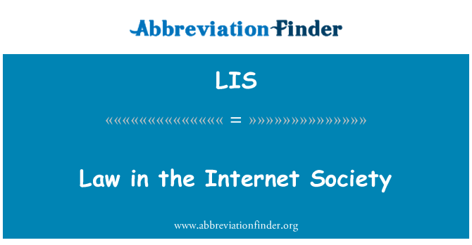 LIS: Law in the Internet Society