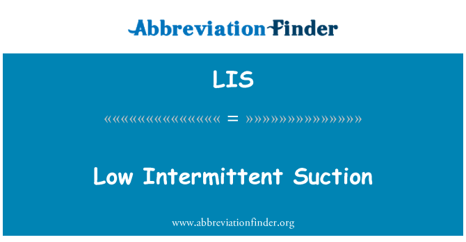 LIS: Low Intermittent Suction