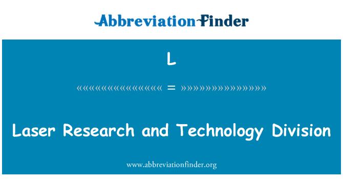 L: Laser teadusuuringute ja tehnoloogia osakond