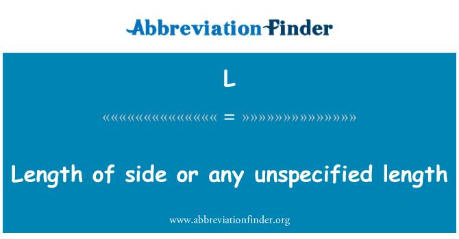 L: Side või mõni määratlemata pikkus