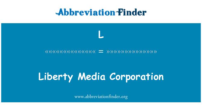 L: Liberty Media Corporation