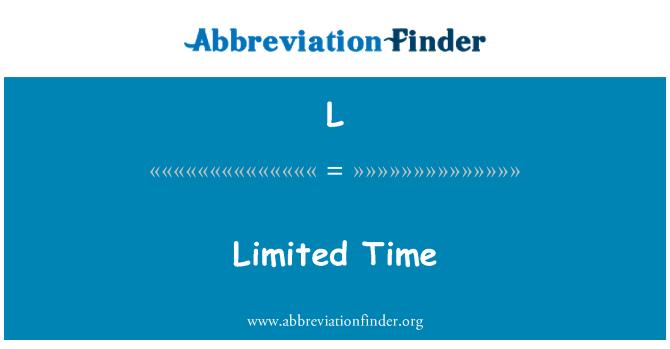 L: Tiempo limitado