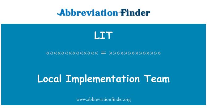 LIT: Local Implementation Team