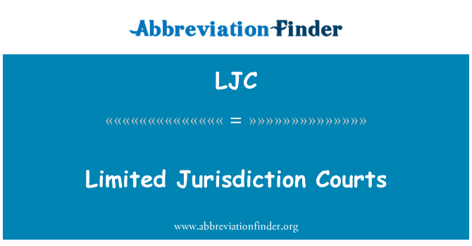 LJC: Limited Jurisdiction Courts