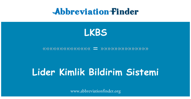 LKBS: Lider Kimlik Bildirim Sistemi