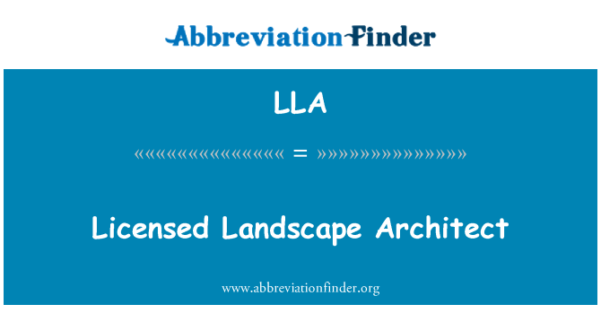 LLA: Licensed Landscape Architect