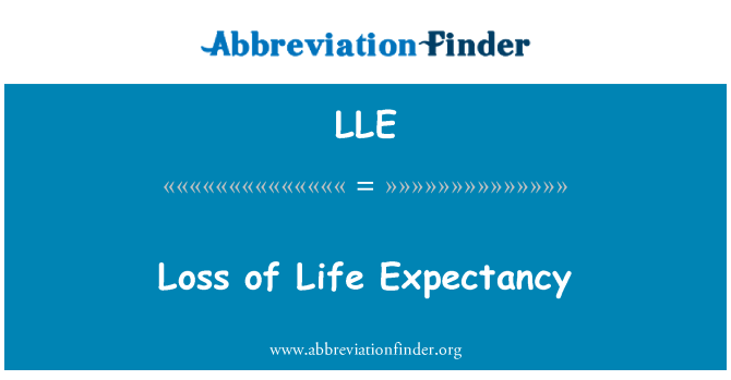 LLE: Loss of Life Expectancy