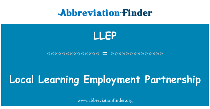 LLEP: Local Learning Employment Partnership