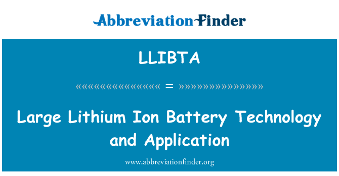 LLIBTA: Large Lithium Ion Battery Technology and Application