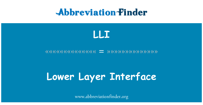 LLI: Lower Layer Interface