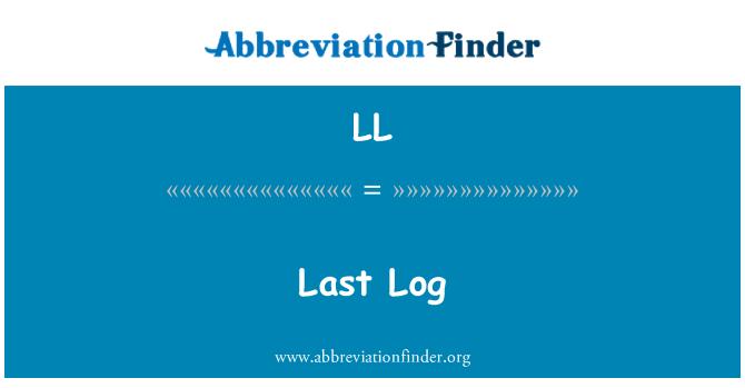 LL: Last Log