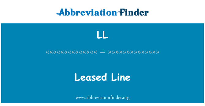 LL: Leased Line