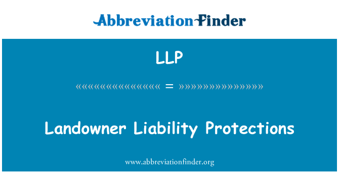 LLP: Landowner Liability Protections