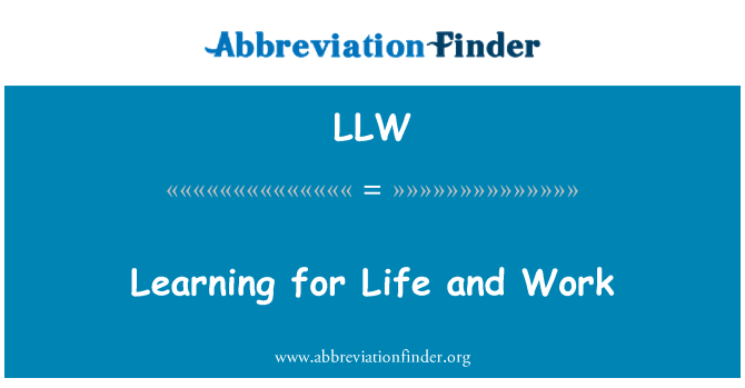 LLW: Learning for Life and Work