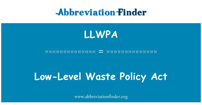 LLWPA: 低级的废物政策法案