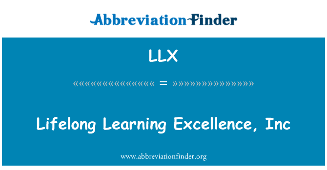 LLX: Lifelong Learning Excellence, Inc