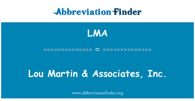 LMA: Lou Martin & Associates, Inc.