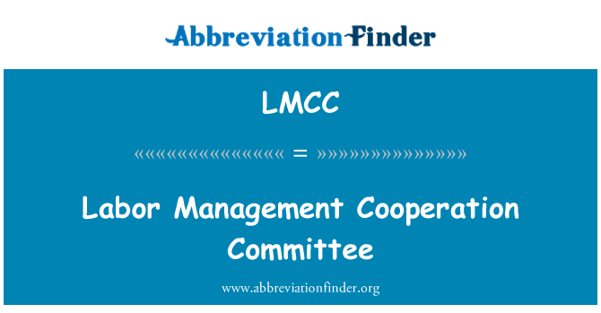 LMCC: Labor Management Cooperation Committee