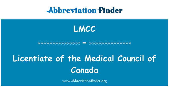 LMCC: Licentiate of the Medical Council of Canada