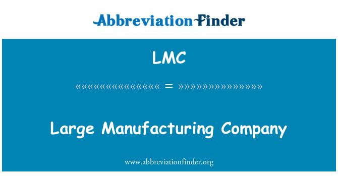 LMC: Large Manufacturing Company