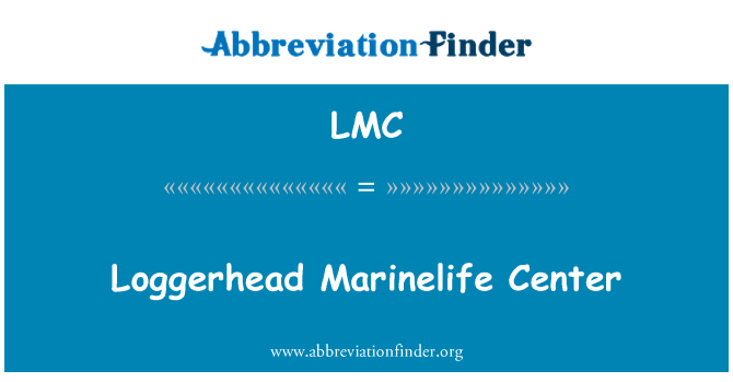 LMC: Loggerhead Marinelife Center