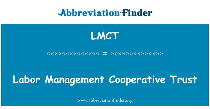 LMCT: Labor Management Cooperative Trust