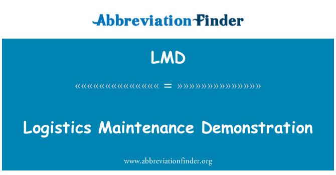 LMD: Logistics Maintenance Demonstration