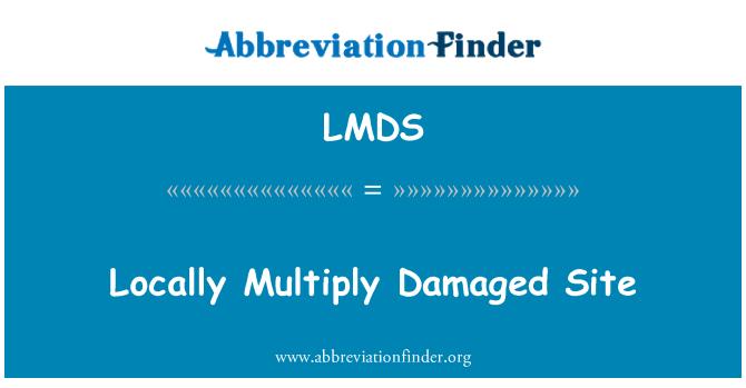 LMDS: Localmente se multiplican sitio dañado