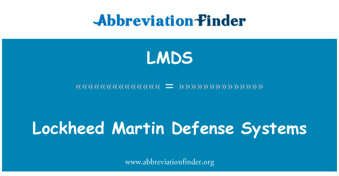 LMDS: Lockheed Martin Defense Systems