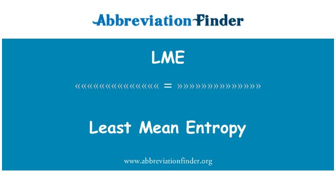 LME: Least Mean Entropy