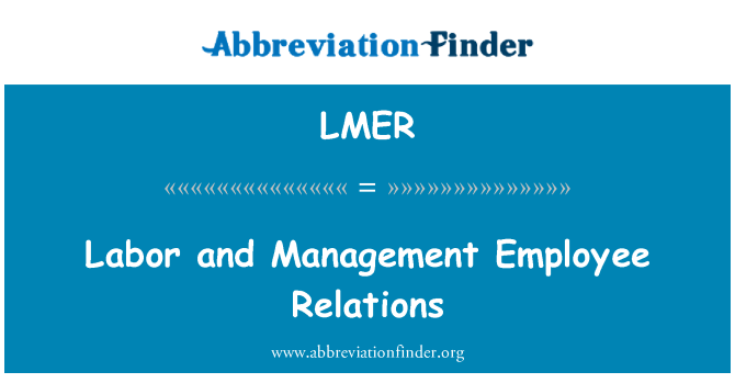 LMER: Labor and Management Employee Relations