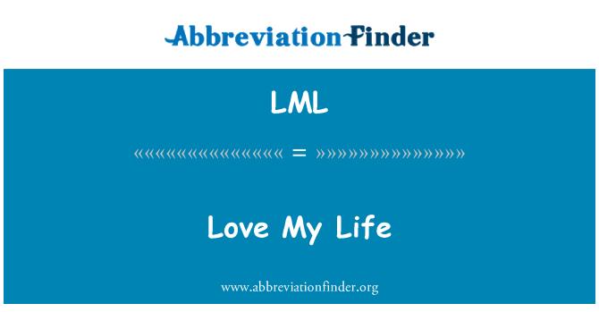 LML: Love My Life