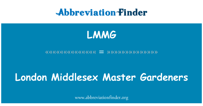 LMMG: London Middlesex Master Gardeners