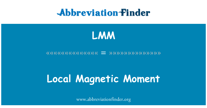LMM: Local Magnetic Moment