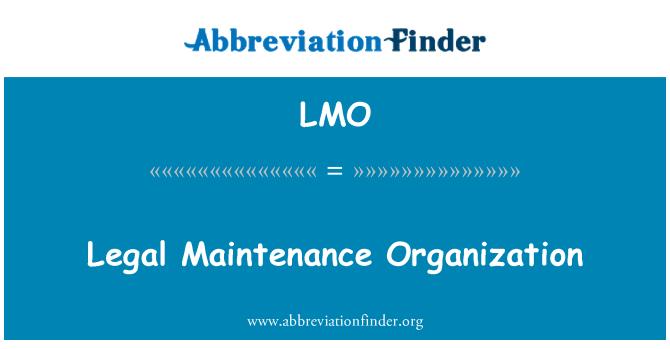 LMO: Legal Maintenance Organization