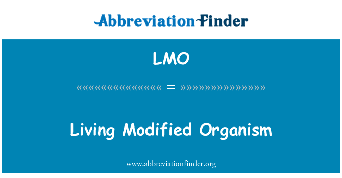 LMO: Living Modified Organism