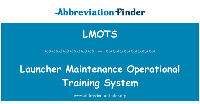 LMOTS: Spouštěč údržby operační výcvikový systém
