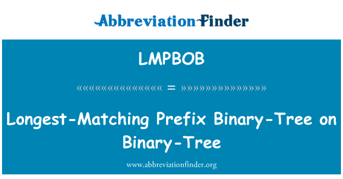 LMPBOB: Longest-Matching Prefix Binary-Tree on Binary-Tree
