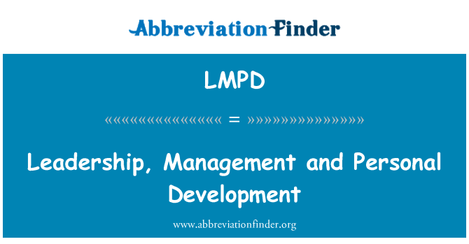 LMPD: Leadership, Management and Personal Development