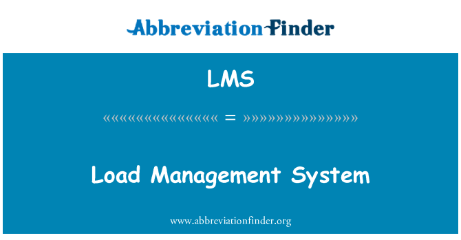 LMS: Load Management System