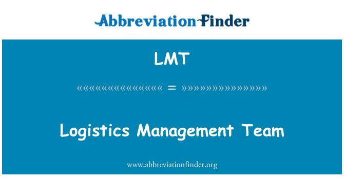 LMT: Logistics Management Team