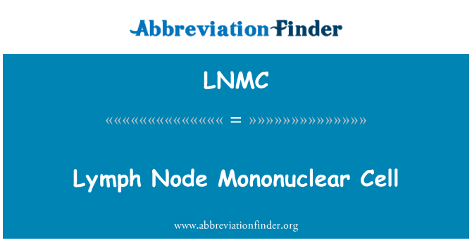 LNMC: Células mononucleares del nodo de linfa