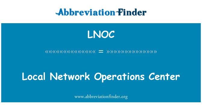 LNOC: Local Network Operations Center