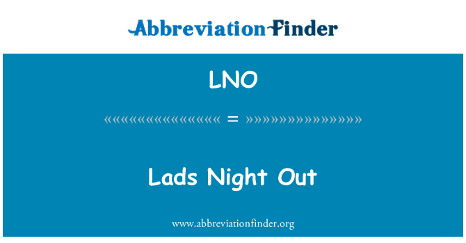LNO: Lads Night Out
